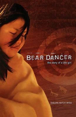 Bear Dancer: The Story of a Ute Girl