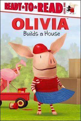 Olivia Builds a House
