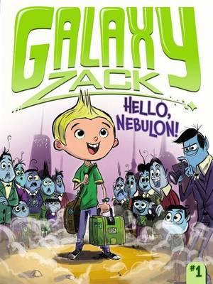 Galaxy Zack: Hello, Nebulon!