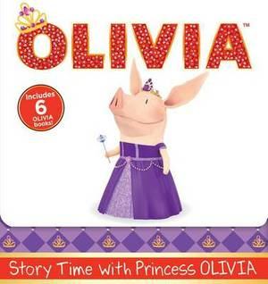 Story Time with Princess Olivia: Olivia the Princess/Olivia and the Puppy Wedding/Olivia Sells Cookies/Olivia and the Best Teacher Ever/Olivia Meets Olivia/Olivia and Grandma's Visit