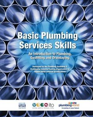 Basic Plumbing Services Skills: An Introduction to Plumbing, Gasfitting and Drainlaying