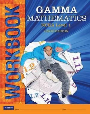 Gamma Mathematics: NCEA Level 1 Workbook