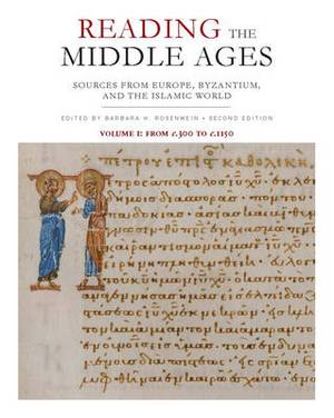 Reading the Middle Ages: Sources from Europe, Byzantium, and the Islamic World, c.300 to c.1150: v. 1