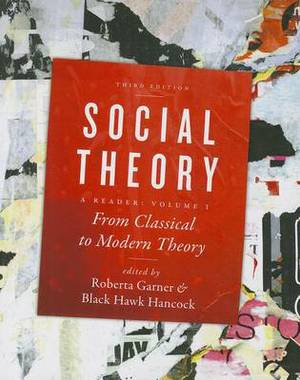 Social Theory: From Classical to Modern Theory: Volume 1: From Classical to Modern Theory