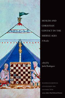 Muslim and Christian Contact in the Middle Ages: A Reader