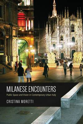 Milanese Encounters: Public Space and Vision in Contemporary Urban Italy