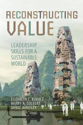 Reconstructing Value: Leadership Skills for a Sustainable World