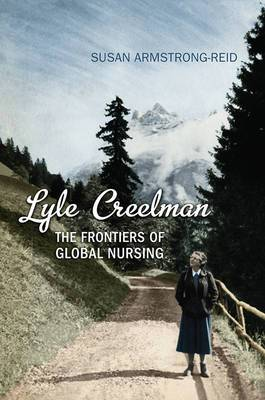 Lyle Creelman: The Frontiers of Global Nursing