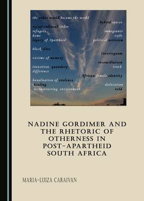 Nadine Gordimer and the Rhetoric of Otherness in Post-Apartheid South Africa