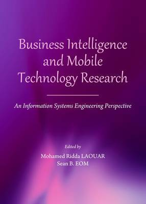 Business Intelligence and Mobile Technology Research: An Information Systems Engineering Perspective