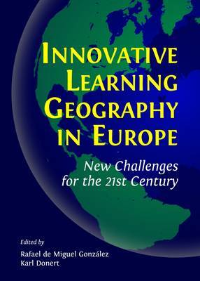 Innovative Learning Geography in Europe: New Challenges for the 21st Century