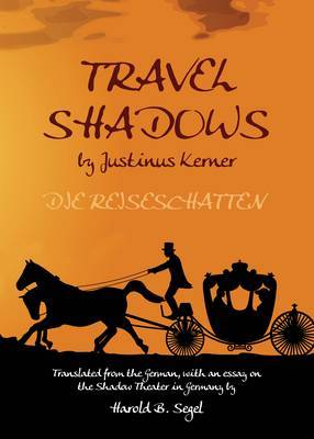 Travel Shadows by Justinus Kerner