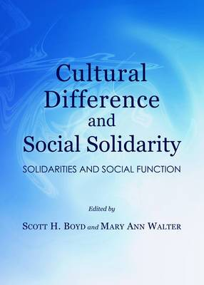Cultural Difference and Social Solidarity: Solidarities and Social Function
