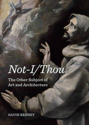 Not-I/Thou: The Other Subject of Art and Architecture