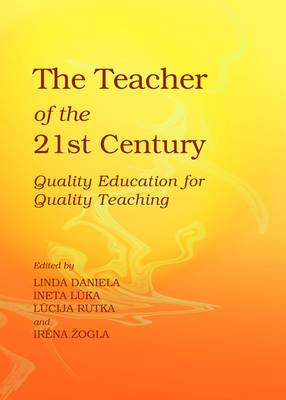 The Teacher of the 21st Century: Quality Education for Quality Teaching