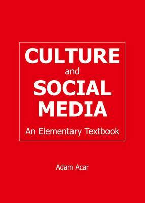 Culture and Social Media: An Elementary Textbook