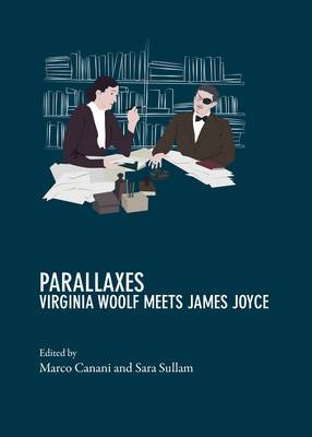 Parallaxes, on Virginia Woolf and James Joyce