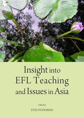 Insight into EFL Teaching and Issues in Asia