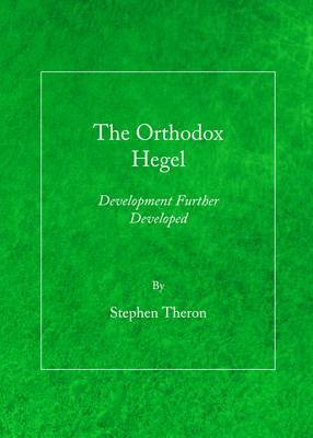 The Orthodox Hegel: Development Further Developed