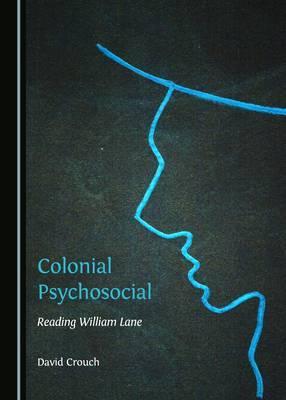 Colonial Psychosocial: Reading William Lane