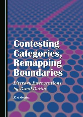 Contesting Categories, Remapping Boundaries: Literary Interventions by Tamil Dalits