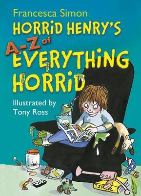 Horrid Henry's A - Z of Everything Horrid