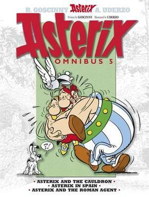 Omnibus: 5: Asterix: Omnibus 5 Asterix and the Cauldron, Asterix in Spain, Asterix and the Roman Agent