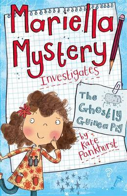 Mariella Mystery: The Ghostly Guinea Pig: Book 1