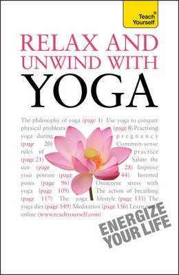 Relax And Unwind With Yoga: Teach Yourself
