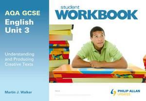 AQA GCSE English Unit 3: Understanding and Producing Creative Texts Workbook
