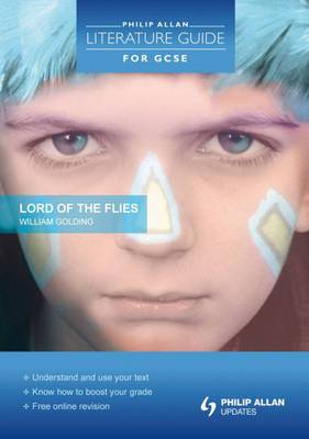 Philip Allan Literature Guide (for GCSE): Lord of the Flies