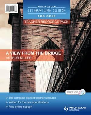 Philip Allan Literature Guides (for GCSE) Teacher Resource Pack: A View from the Bridge: Teacher Resource Pack