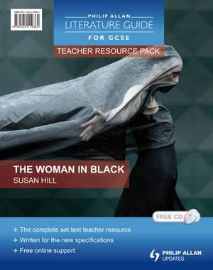 Philip Allan Literature Guides (for GCSE) Teacher Resource Pack: The Woman in Black
