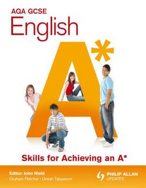 AQA GCSE English Skills for Achieving an A*