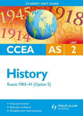 CCEA AS History: Russia 1903-41 Student Unit Guide: Unit 2, option 5