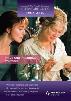 Philip Allan Literature Guide (for A-Level): Pride and Prejudice