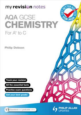 My Revision Notes: AQA GCSE Chemistry (for A* to C)