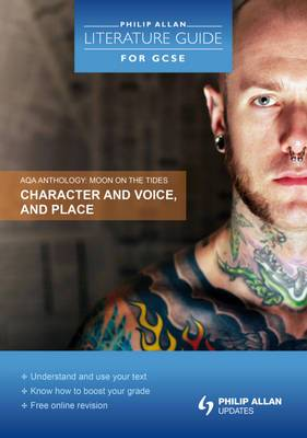 AQA Anthology: Character and Voice, and Place