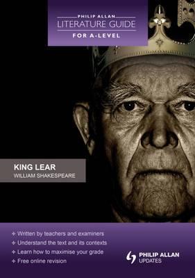 Philip Allan Literature Guide (for A-Level): King Lear