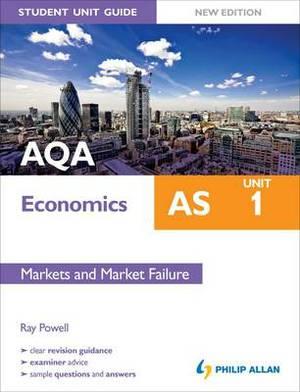 AQA AS Economics Student Unit Guide: Unit 1 Markets and Market Failure