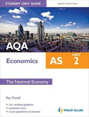 AQA AS Economics Student Unit Guide: Unit 2 the National Economy