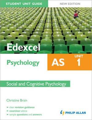 Edexcel AS Psychology Student Unit Guide: Unit 1 Social and Cognitive Psychology