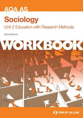 AQA AS Sociology Unit 2 Workbook: Education with Research Methods: Unit 2 : Workbook
