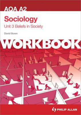 AQA A2 Sociology Unit 3 Workbook: Beliefs in Society