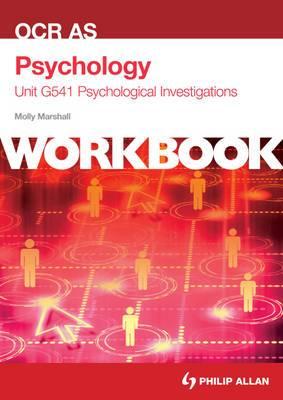 OCR AS Psychology Unit G541 Workbook: Psychological Investigations