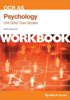 OCR AS Psychology Unit G542 Workbook: Core Studies