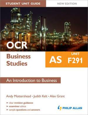 OCR AS Business Studies Student Unit Guide New Edition: Unit F291 an Introduction to Business