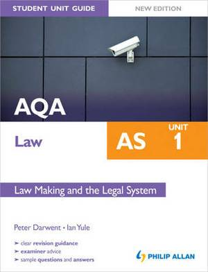 AQA Law AS Student Unit Guide: Unit 1 New Edition Law Making and the Legal System