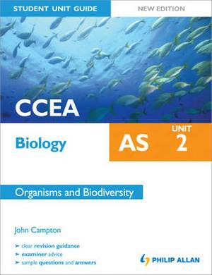 CCEA AS Biology Student Unit Guide New Edition: Unit 2 Organisms and Biodiversity