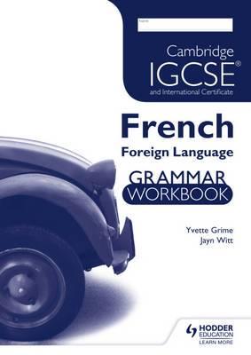 Cambridge IGCSE and Cambridge IGCSE (9-1) French Grammar Workbook